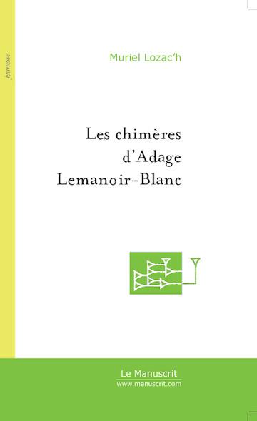 Les chimères d'Adage Lemanoir-Blanc