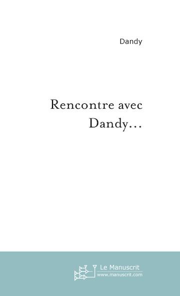 Rencontre avec Dandy...