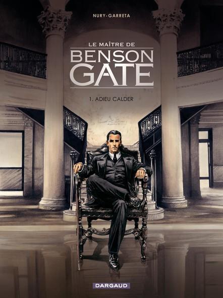 Le Maître de Benson Gate - Tome 1 - Adieu Calder