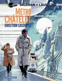Valérian - Tome 9 - Métro Châtelet direction Cassiopée |
