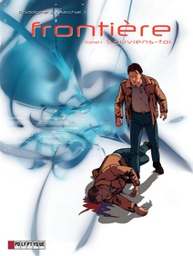 Frontière - Tome 1 - Souviens-toi   Rodolphe