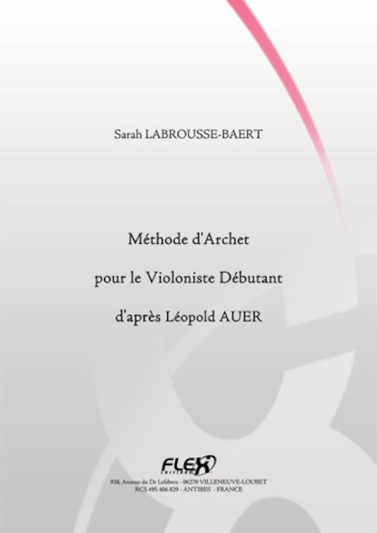 METHODE Méthode d'Archet pour le Violoniste Débutant d'Après Léopold Auer S. LABROUSSE-BAERT Violon Solo