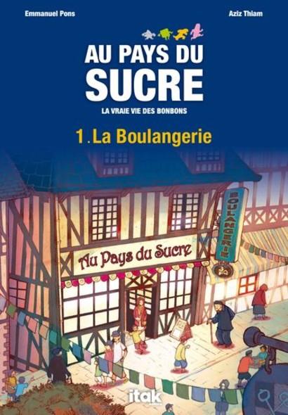 Au Pays du Sucre - Episode 1 - La Boulangerie