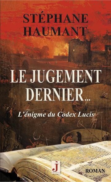Le Jugement dernier... L'énigme du codex lucis