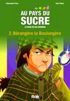 Au pays du sucre - Episode 2 - Bérangère la Boulangère