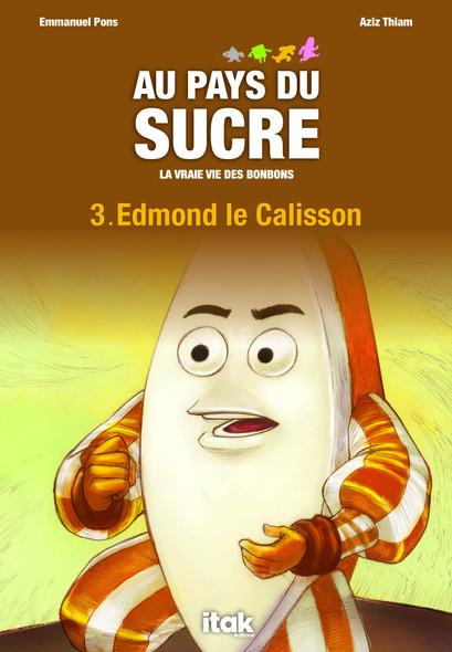 Au pays du sucre - Episode 3 - Edmond le Calisson