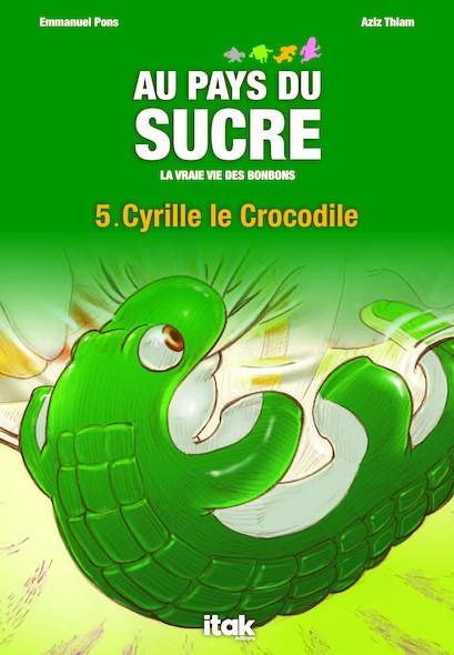 Au pays du sucre - Episode 5 - Cyrille le crocodile