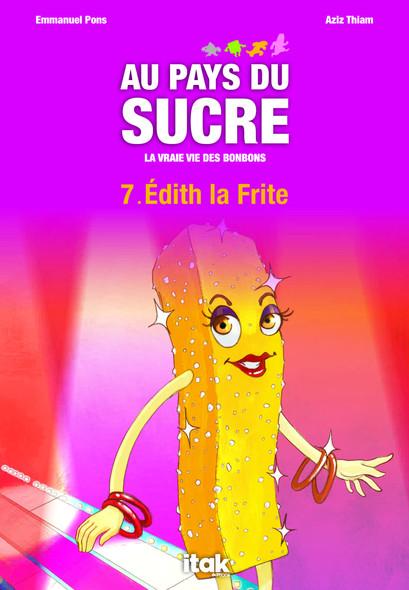 Au pays du sucre - Episode 7 - Edith la Frite