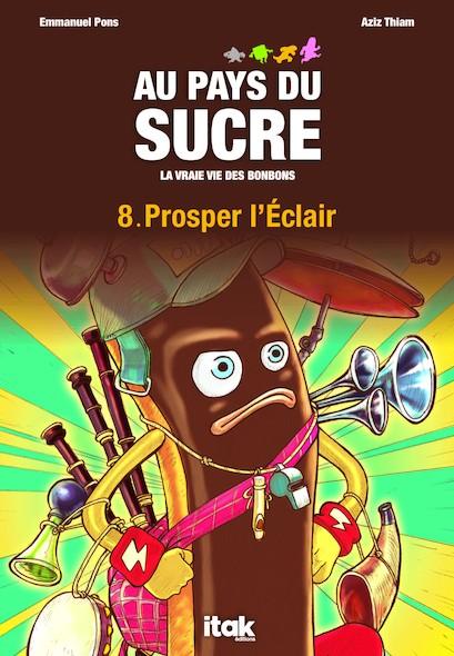 Au pays du sucre - Episode 8 - Prosper l'Eclair