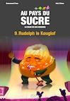 Au pays du sucre - Episode 9 - Rudolf le Kouglof