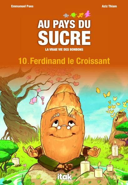 Au pays du sucre - Episode 10 - Ferdinand le Croissant