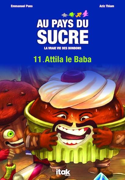 Au pays du sucre - Episode 11 - Attila le Baba