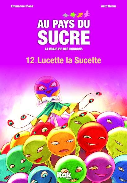 Au pays du sucre - Episode 12 - Lucette la Sucette