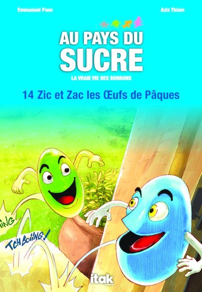Au pays du sucre - Episode 14 - Zic et Zac les œufs de Pâques