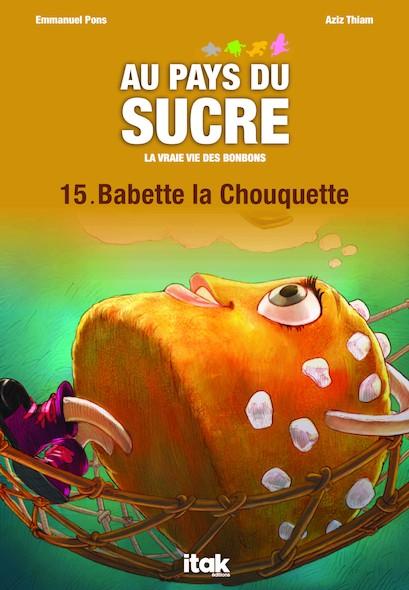 Au pays du sucre - Episode 15 - Babette la Chouquette