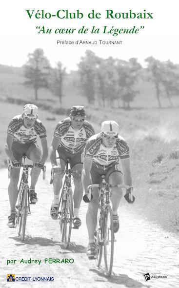 Vélo-club de Roubaix, au cœur de la légende