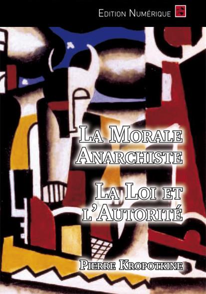 La Morale Anarchiste - La Loi et l'Autorité