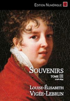 Souvenirs (tome 3/3) | Louise-Elisabeth Vigée-Lebrun