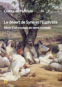 Le Désert de Syrie et l'Euphrate (récit d'un voyage en terre nomade) | Perthuis