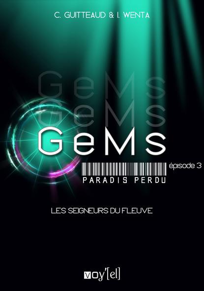 GeMs - Paradis Perdu - 1x03 : Les Seigneurs du Fleuve