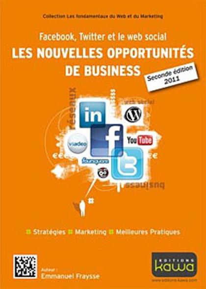 Facebook, Twitter et le web social: les nouvelles opportunités de business