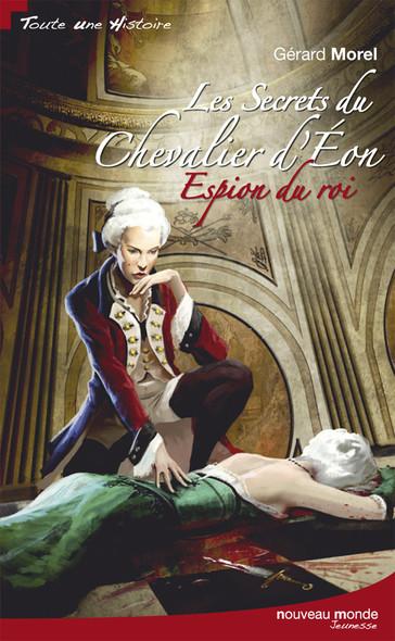 Les secrets du Chevalier d'Eon Tome 1