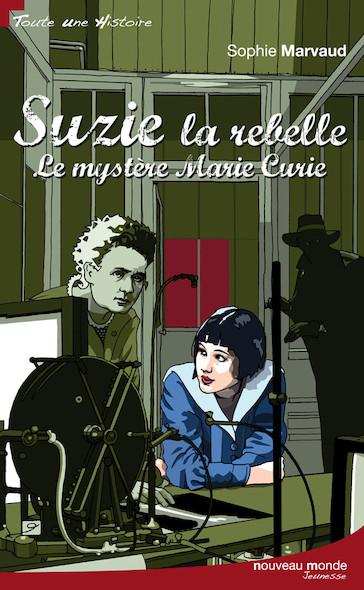 Suzie la rebelle : Le Mystère de Marie Curie, Tome 2