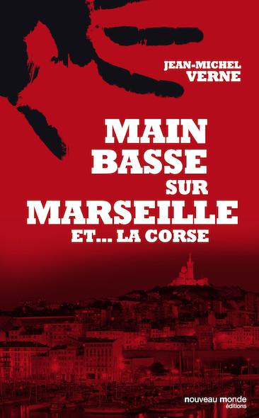 Main basse sur Marseille