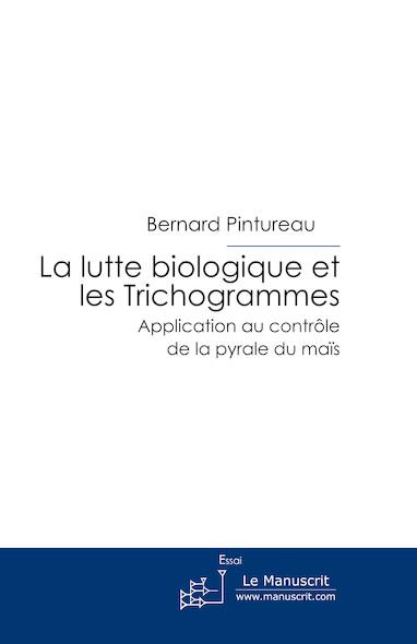 La lutte biologique et les Trichogrammes