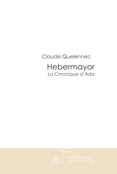 Hebermayor T.1 La Chronique d'Ada