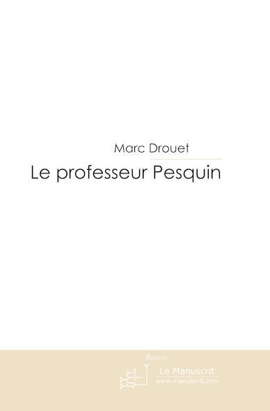 Le professeur Pesquin