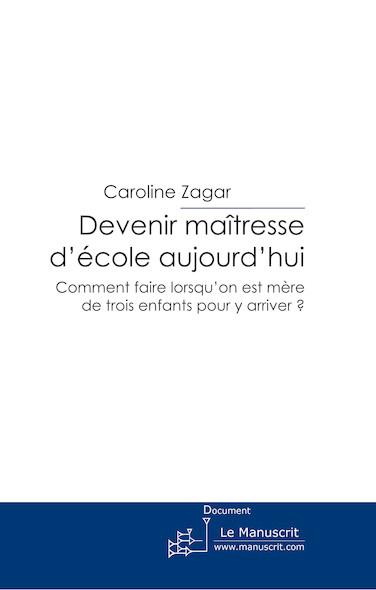 DEVENIR MAITRESSE D'ECOLE AUJOURD'HUI