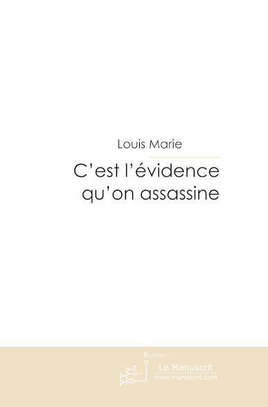 C'est l'évidence qu'on assassine