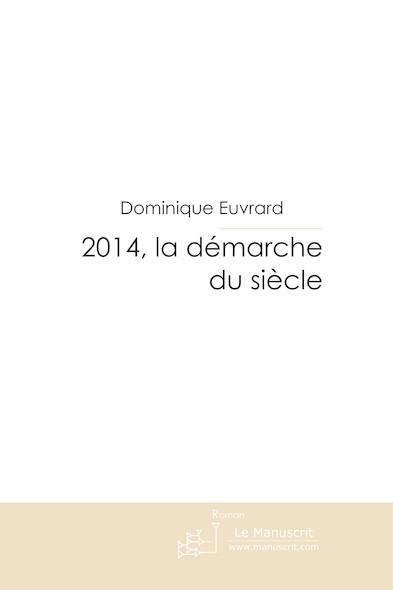 2014, la démarche du siècle