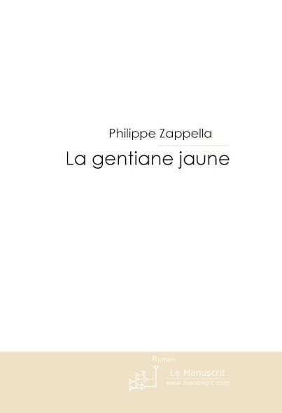 LE MY$TERE DE LA GENTIANE JAUNE