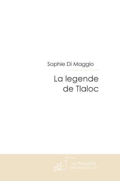 LA LEGENDE DE TLALOC
