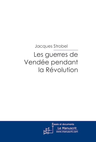Les Guerres de Vendée pendant la révolution