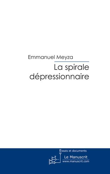 La sprirale dépressionnaire