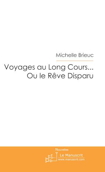 Voyages au Long Cours... Ou le Rêve Disparu