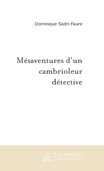 Mésaventures d'un cambrioleur détective