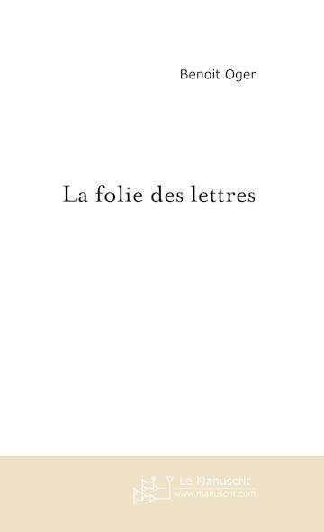 La folie des lettres