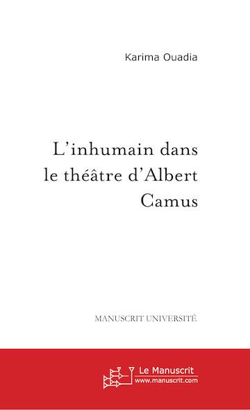 L'inhumain dans le théâtre d'Albert Camus
