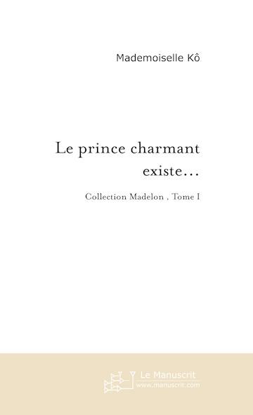 Le prince charmant existe... je l'ai rencontré