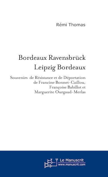 Bordeaux  Ravensbrück  Leipzig  Bordeaux