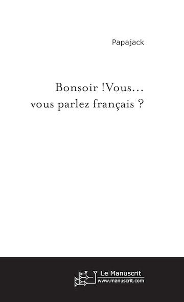 Bonsoir ! Vous... vous parlez Français ?