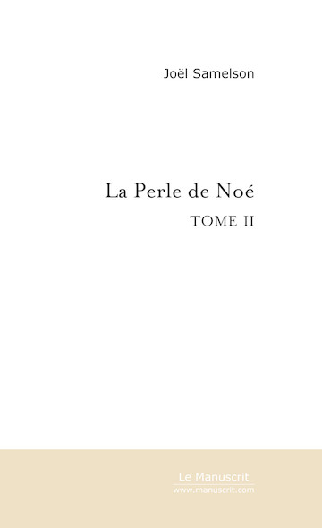 La Perle de Noé (Tome 2)