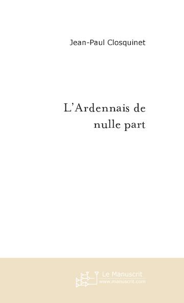 L'ARDENNAIS DE NULLE PART