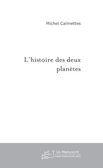 L'histoire des deux planètes