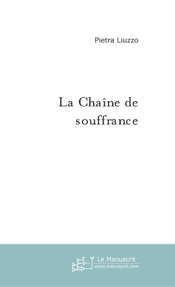LA CHAINE DE LA SOUFFRANCE