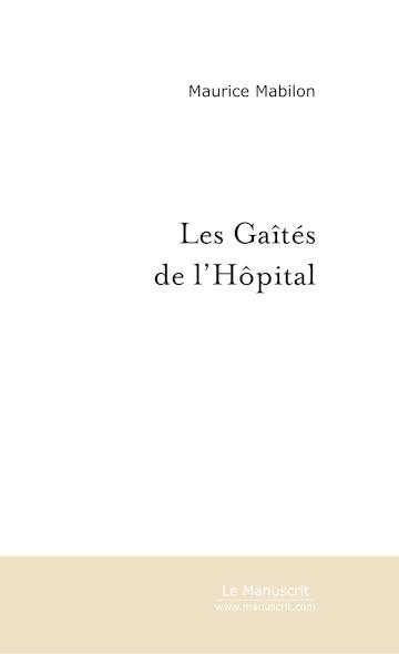 Les Gaîtés de l'Hôpital.